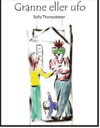 Bokomslag Granne eller ufo. Två tecknade personer, en med stora gröna fyrkantiga glasögon. På golvet syns ett barn. Bakgrunden är svarta konturstreck av ett hus. Alla personer har färgstarka kläder. Illustrationer: Emil Erdtman.